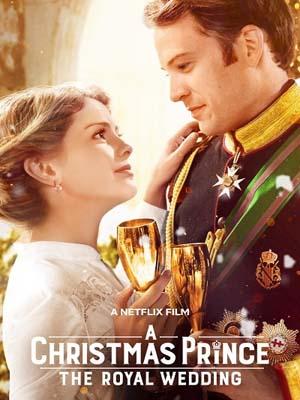 EE0691 : A Christmas Prince: The Royal Wedding เจ้าชายคริสต์มาส: มหัศจรรย์วันวิวาห์ DVD 1 แผ่น
