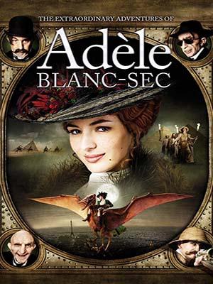 EE0754 : The Extraordinary Adventures of Adele Blanc-Sec พลัง อะเดล ข้ามขอบฟ้า โค่น 5 มหาภัย DVD 1 แผ่น