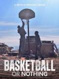 se1823 : ซีรีย์ฝรั่ง Basketball or Nothing Season 1 บาสเกตบอลเพื่อชีวิต (2019) [ซับไทย] DVD 1 แผ่น