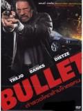 EE1178 : หนังฝรั่ง Bullet ตำรวจโหดล้างโคตรคน DVD 1 แผ่นจบ